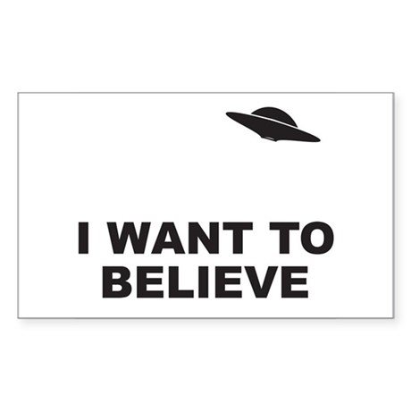 I Want To Believe Rectangle Sticker