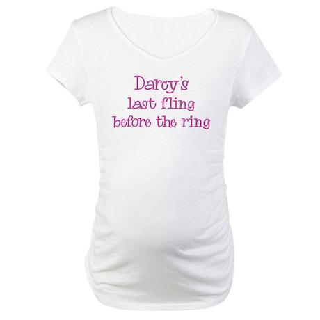 Darcys last fling Maternity T-Shirt