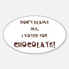 I voted for chocolate Oval Decal
