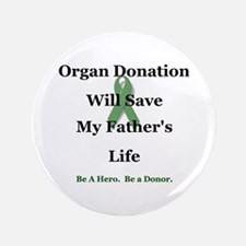 "Father Organ Donation 3.5"" Button"