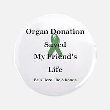 "Friend Transplant 3.5"" Button"