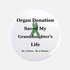 "Granddaughter Transplant 3.5"" Button"