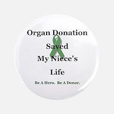 "Niece Transplant 3.5"" Button"
