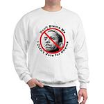 Anti Obama Don't Blame Me (Front) Sweatshirt
