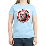 Anti Obama Don't Blame Me Women's Light T-Shirt