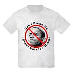 Anti Obama Don't Blame Me Kids Light T-Shirt