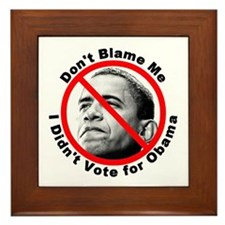 Anti Obama Don't Blame Me Framed Tile