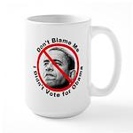 Anti Obama Don't Blame Me Large Mug