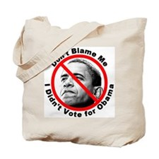 Anti Obama Don't Blame Me Tote Bag