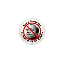 Anti Obama Don't Blame Me Mini Button