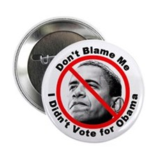 """Anti Obama Don't Blame Me 2.25"""" Button"""