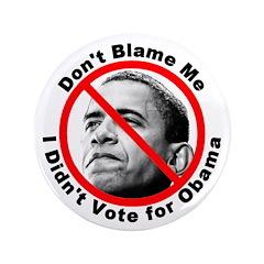 """Anti Obama Don't Blame Me 3.5"""" Button"""