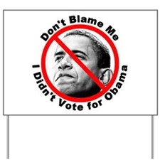 Anti Obama Don't Blame Me Yard Sign