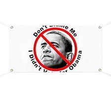 Anti Obama Don't Blame Me Banner
