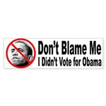Anti Obama Don't Blame Me Bumper Sticker