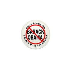 Anti Obama Don't Blame Me Mini Button (10 pack)