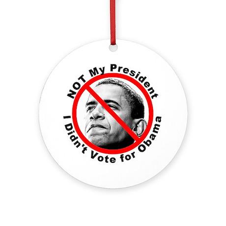 Anti Obama Not My President Ornament (Round)