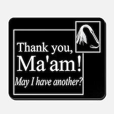 Thank You Ma'am Mousepad