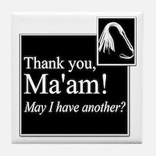 Thank You Ma'am Tile Coaster