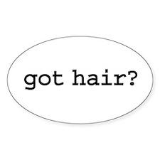 got hair? Oval Sticker