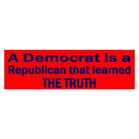 Anti-Republican: A Democrat is (Bumper)