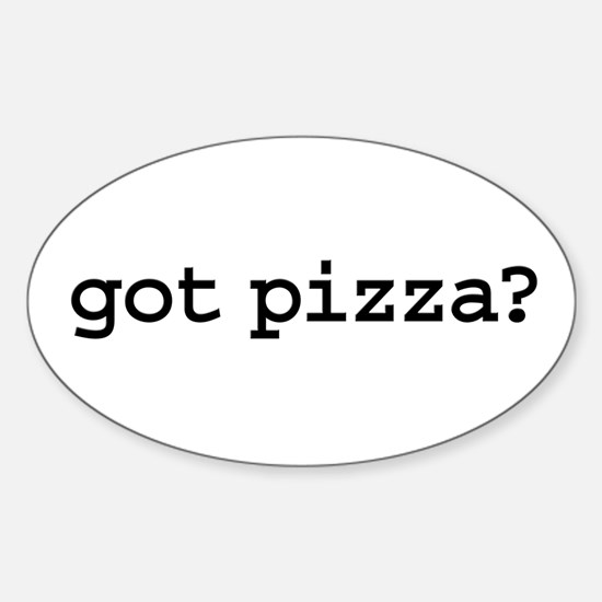 got pizza? Oval Decal