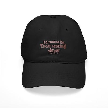 I'd rather be Trail Riding - Black Cap