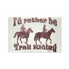 I'd rather be Trail Riding - Rectangle Magnet