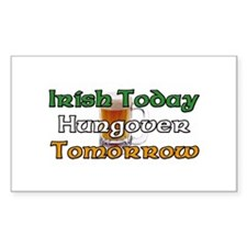 Irish Today Hungover Tomorrow Rectangle Decal