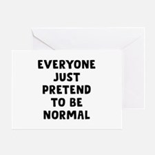 Everyone Normal Greeting Card