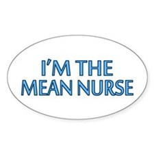 Mean Male Nurse Oval Decal