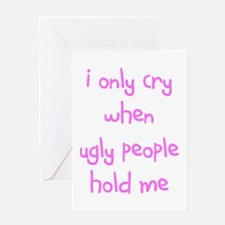 I ONLY CRY Greeting Card