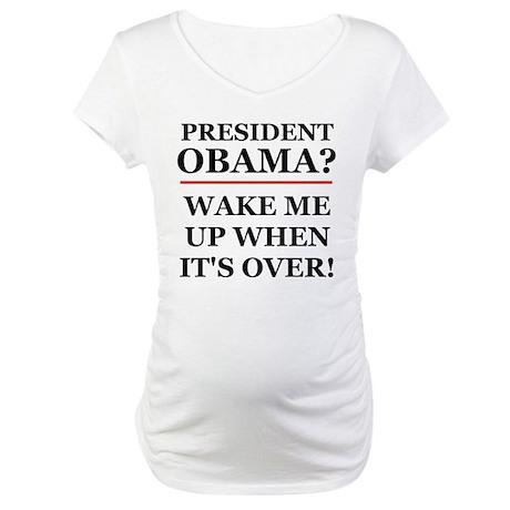 President Obama? Maternity T-Shirt