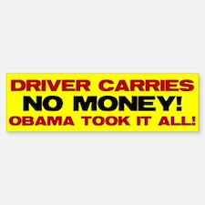 Driver Carries NO MONEY! Bumper Bumper Bumper Sticker