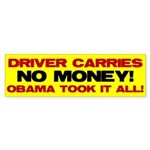 Driver Carries NO MONEY! Bumper Sticker