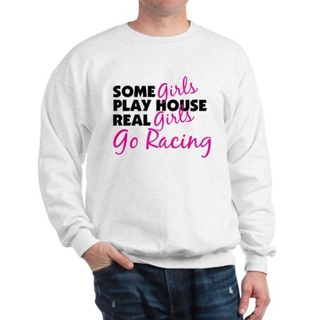 Real Girls Go Racing Sweatshirt