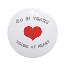 60 Young At Heart Birthday Ornament (Round)