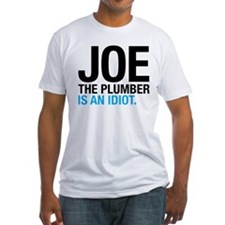 Joe the Plumber is an Idiot Shirt