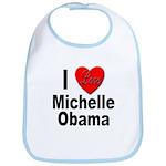 I Love Michelle Obama Bib