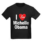 I Love Michelle Obama (Front) Kids Dark T-Shirt