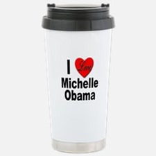 I Love Michelle Obama Stainless Steel Travel Mug