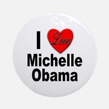 I Love Michelle Obama Ornament (Round)