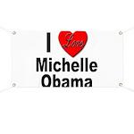 I Love Michelle Obama Banner