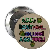 "Look, A Squirrel 2.25"" Button"