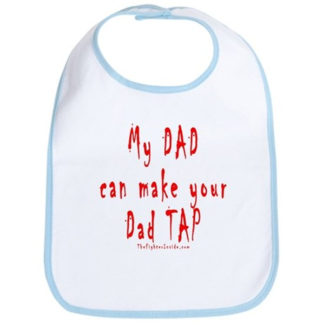 My DAD can make your Dad TAP Bib