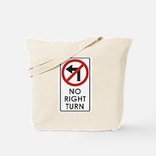 NO RIGHT TURN Tote Bag