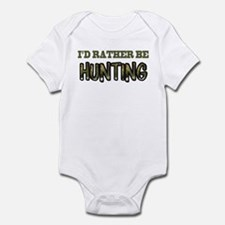 I'd Rather Be Hunting Infant Bodysuit