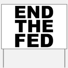 END THE FED Yard Sign