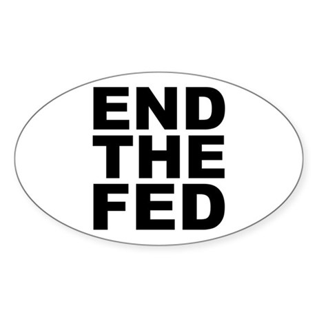 END THE FED Oval Sticker