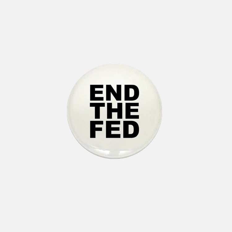 END THE FED Mini Button